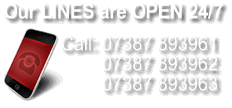 Our LINES are OPEN 24/7, Call: 07926 541895, 07926 541896 or 07926 541897